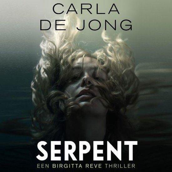 Een Birgitta Reve Thriller - Serpent - Carla de Jong |