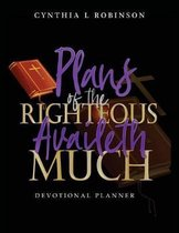 Plans of the Righteous Availeth Much
