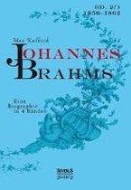 Johannes Brahms. Eine Biographie in vier Banden. Band 1
