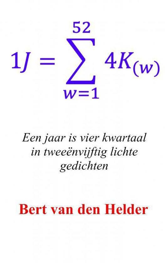 Een jaar is vier kwartaal in tweeënvijftig lichte gedichten - Bert van den Helder |