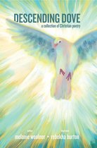 Descending Dove: A Collection of Christian Poetry