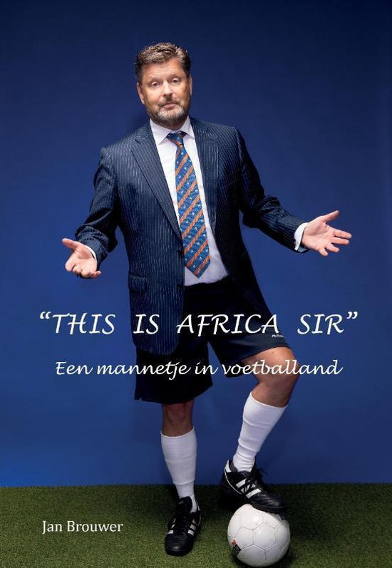 This is Africa Sir - Jan Brouwer | Fthsonline.com
