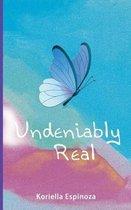 Undeniably Real