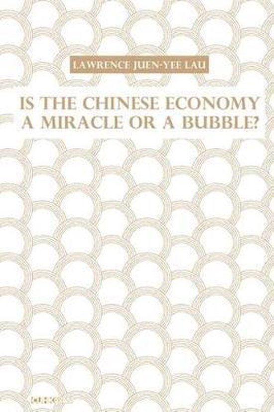 Boek cover Is the Chinese Economy a Miracle or a Bubble? van Lawrence Juen-y Lau (Hardcover)