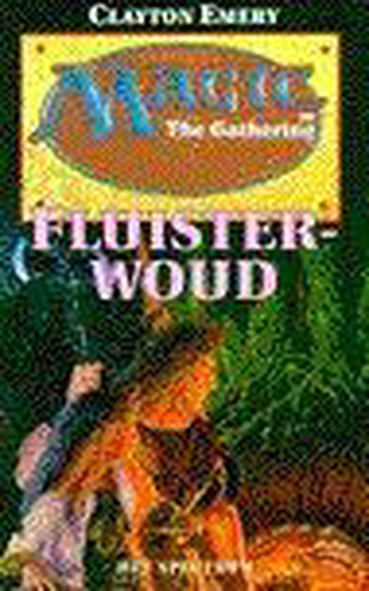 Magic the gathering: fluisterwoud - Clayton Emery |