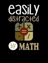Easily Distracted By Math