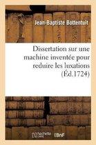 Dissertation sur une machine invent e pour reduire les luxations