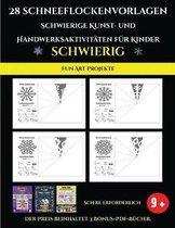 Fun Art Projekte 28 Schneeflockenvorlagen - Schwierige Kunst- und Handwerksaktivit ten f r Kinder
