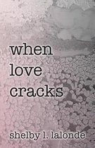 when love cracks