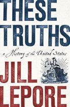 Boek cover These Truths: A History of the United States van Jill Lepore (Onbekend)
