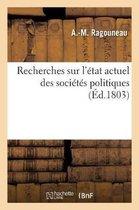 Recherches sur l'etat actuel des societes politiques ou Jusques a quel point l'etat economique