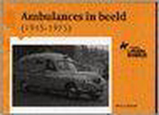 Ambulances in beeld 1945-1975 - K.J.J. Waldeck  