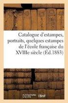 Catalogue d'estampes, portraits, quelques estampes de l' cole fran aise du XVIIIe si cle