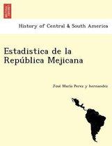 Estadistica de la República Mejicana