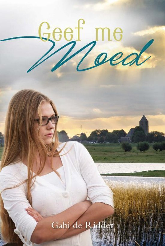 Geef me moed - Gabi de Ridder | Fthsonline.com