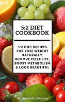 Omslag 5:2 Diet Cookbook: 5:2 Diet Recipes For Lose Weight Naturally, Remove Cellulite, Boost Metabolism & Look Beautiful