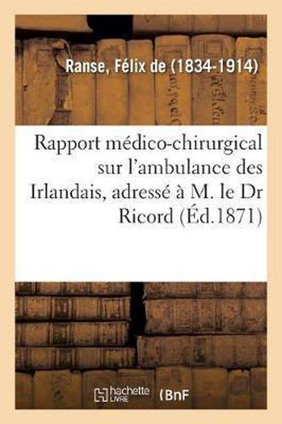 Ambulances de la Presse. Annexes Du Minist re de la Guerre. Rapport M dico-Chirurgical