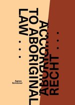 Volgens Aboriginal recht ... / According to Aboriginal Law ...