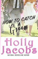 How to Catch A Groom