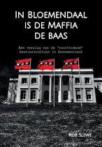 In Bloemendaal is de maffia de baas