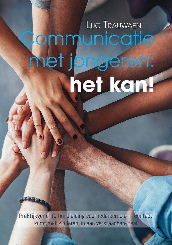Communicatie met jongeren: het kan! - Luc Trauwaen pdf epub
