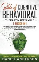 The Bible of Cognitive Behavioral Therapy Made Simple