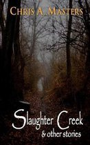 Slaughter Creek & Other Stories