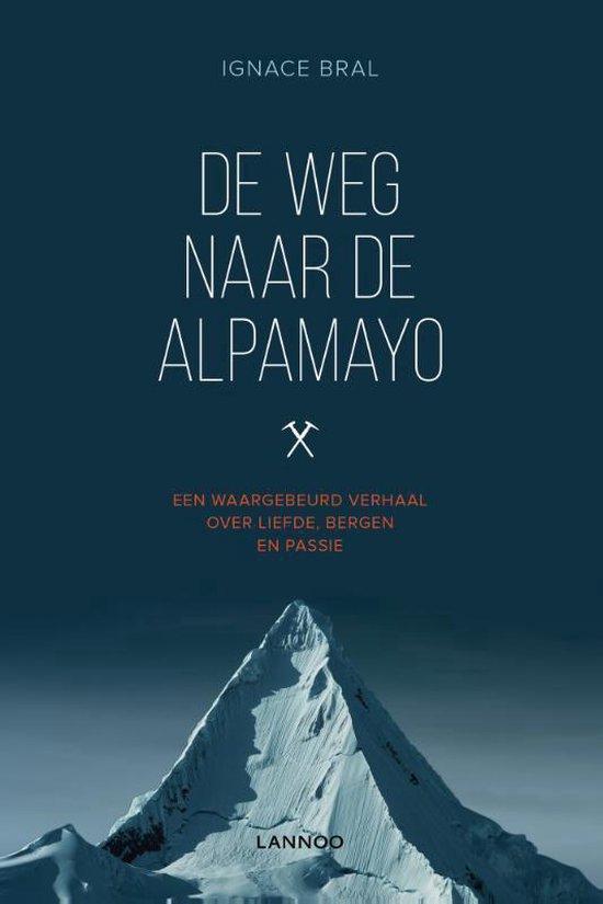 De weg naar Alpamayo - Ignace Bral   Fthsonline.com