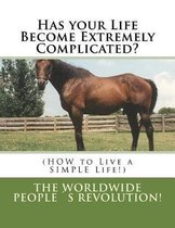 Has your Life Become Extremely Complicated?