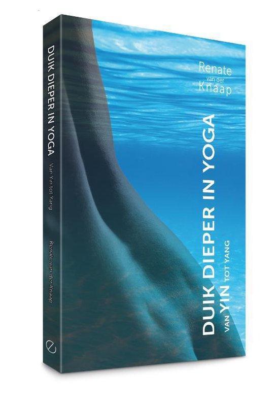 Duik dieper in Yoga - Renate van der Knaap | Fthsonline.com