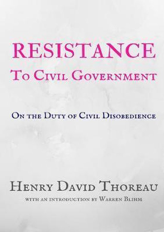 Resistance to Civil Government - Henry David Thoreau