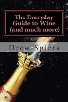 The Everday Guide to Wine (and much more)