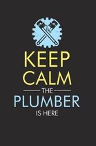 Keep calm the plumber is here