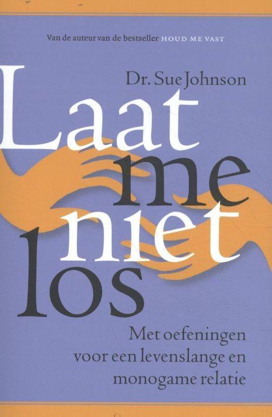 Boek cover Laat me niet los van Sue Johnson (Paperback)