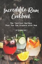 Incredible Rum Cookbook