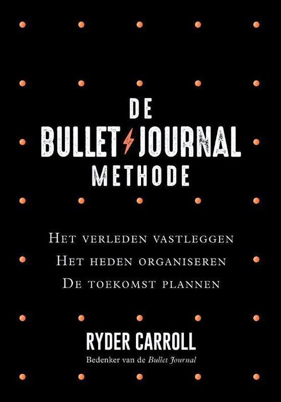 De Bullet Journal Methode - Ryder Carroll |