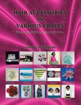Hair Accessories in Various Crafts