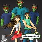 Zombie Apocalypse for Kids