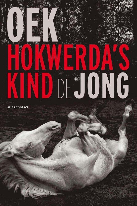 Boek cover Hokwerdas kind van Oek de Jong (Paperback)