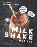 Amazing, Mouthwatering Milkshake Recipes
