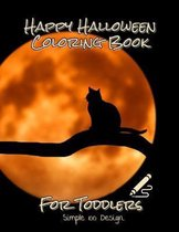 Happy Halloween Coloring Book For Toddlers