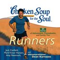 Chicken Soup for the Soul: Runners - 31 Stories of Adventure, Comebacks, and Family Ties