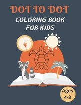 Dot To Dot Coloring Book For Kids Ages 4-8