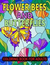 Flower Bees And Butterflies Coloring Book For Adults