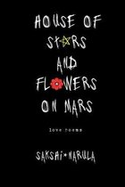 House Of Stars And Flowers On Mars