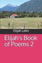Elijah's Book Of Poems 2