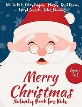 Merry Christmas Activity Book for Kids Ages 4-8 - A Fun Activity Book for Holidays