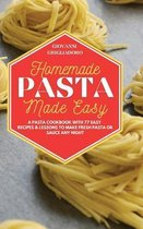 Homemade Pasta Made Easy