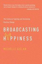 Broadcasting Happinesss