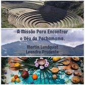 Missão Para Encontrar o Véu da Pachamama., A